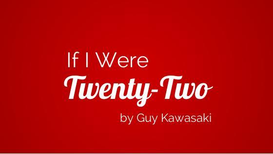 If I were 22…